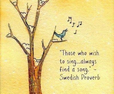 swedish-proverb-those-who-wish-to-sing-always-find-a-song-400x330-1